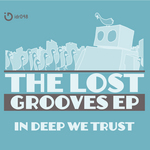 IN DEEP WE TRUST - The Lost Grooves EP (Front Cover)