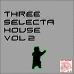 Three Selecta House Vol 2