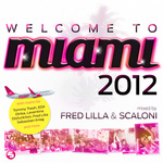 Welcome To Miami 2012 (mixed By Fred Lilla & Scaloni) (unmixed tracks)