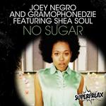 NEGRO, Joey/GRAMOPHONEDZIE feat SHEA SOUL - No Sugar (Front Cover)