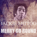 MITTOO, Jackie - Merry Go Round (Front Cover)