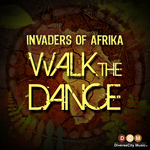 INVADERS OF AFRIKA - Walk The Dance (Front Cover)