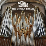 GANDEY, Thomas - The Organ Track (Front Cover)