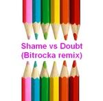 Shame Vs Doubt (Bitrocka remixes)