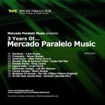 3 Years Of Mercado Paralelo Music