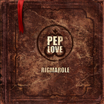 PEP LOVE - The Rigmarole (Front Cover)
