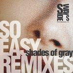 SHADES OF GRAY - So Easy Remixes (Front Cover)