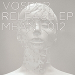 VOSPER - Release EP (Front Cover)