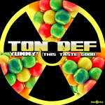 TON DEF - Yummy (This Taste Good) (Front Cover)