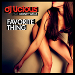 DJ LICIOUS feat MONTY WELLS - Favorite Thing (Front Cover)
