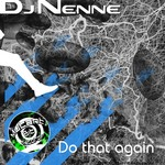 DJ NENNE - Do That Again (Front Cover)
