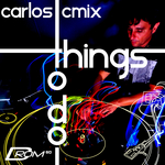 CARLOS CMIX/VARIOUS - Things To Do (Front Cover)