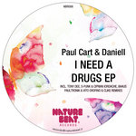 CART, Paul/DANIELL - I Need A Drugs EP (Front Cover)