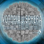 YOTOPIA & SPHERA - Focal Point (Front Cover)
