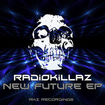 RADIOKILLAZ - New Future (Front Cover)