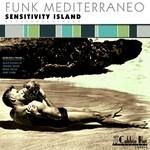 FUNK MEDITERRANEO - Sensitivity Island (Front Cover)