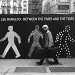RANALDO, Lee - Between The Times & The Tides (Front Cover)