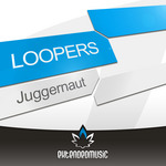 LOOPERS - Juggernaut (Front Cover)