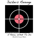 JACKERS REVENGE - U Know What To Do (Front Cover)