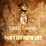 CAMPBELL, Cornell - Don't Let Them Cry (Front Cover)