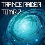 VARIOUS - Trance Raider - Tomb 7 (Front Cover)