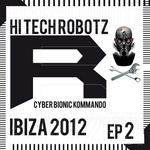 Hi Tech Robotz Ibiza 2012 (EP 2)