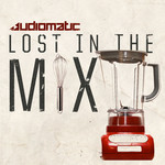 AUDIOMATIC/DNA - Lost In The Mix EP (Front Cover)