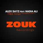 SAYZ, Alex feat NADIA ALI - Free To Go (Front Cover)