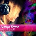 SHYNE, Alessia - Like A Trumph (Front Cover)