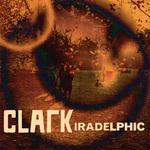 CLARK - Iradelphic (Front Cover)