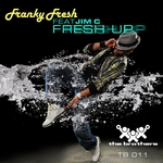 FRANKY FRESH feat JIM C - Fresh Up (Front Cover)