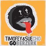 TIMOFEY/SUE CHO - Go Berzerk (Front Cover)