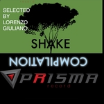 VARIOUS - Shake Compilation Prisma Record (Selected By Lorenzo Giuliano) (Front Cover)