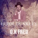 DUNKLEY, Errol - OK Fred (Front Cover)