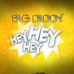 BIG DIDDY - Hey Hey Hey (Front Cover)