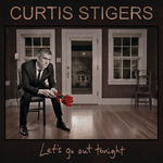CURTIS STIGERS - Let's Go Out Tonight (Front Cover)