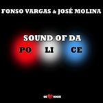 VARGAS, Fonso/JOSE MOLINA - Sound Of Da Police (Front Cover)