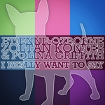 OZBORNE, Etienne/ZOLTAN KONTES/POLINA GRIFFITH - I Really Want To Say (Front Cover)