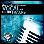VARIOUS - Guareber Recordings Selected Vocal Tracks Vol 2 (Front Cover)