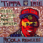 Rebel On The Roots Corner (RCola remixes)