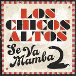 LOS CHICOS ALTOS - Se Va Mamba EP (Front Cover)