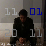 DJ DANGEROUS RAJ DESAI - House Music Songs New Hits Dance Music Songs New Hits DJ Dangerous Raj Desai (Front Cover)