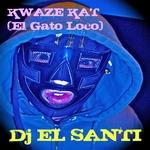 DJ EL SANTI - Kwaze Kat (El Gato Loco) (Front Cover)