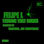FELIPE L - Tension That Comes EP (Front Cover)