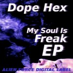 DOPE HEX - My Soul Is Freak EP (Front Cover)