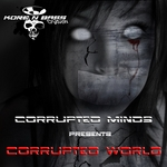 CORRUPTED MINDS - Corrupted World (Front Cover)