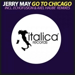 MAY, Jerry - Go To Chicago (Front Cover)