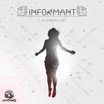 INFORMANT - Glowing Up (Front Cover)