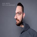 Suol Mates: Fritz Kalkbrenner