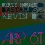 DIRTY HOUSE BASTARDS/KEVIN D - Arp 61 (Front Cover)
